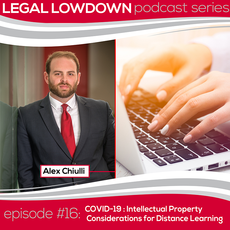 Legal Lowdown Podcast – Episode #16 – Intellectual Property Considerations for Distance Learning