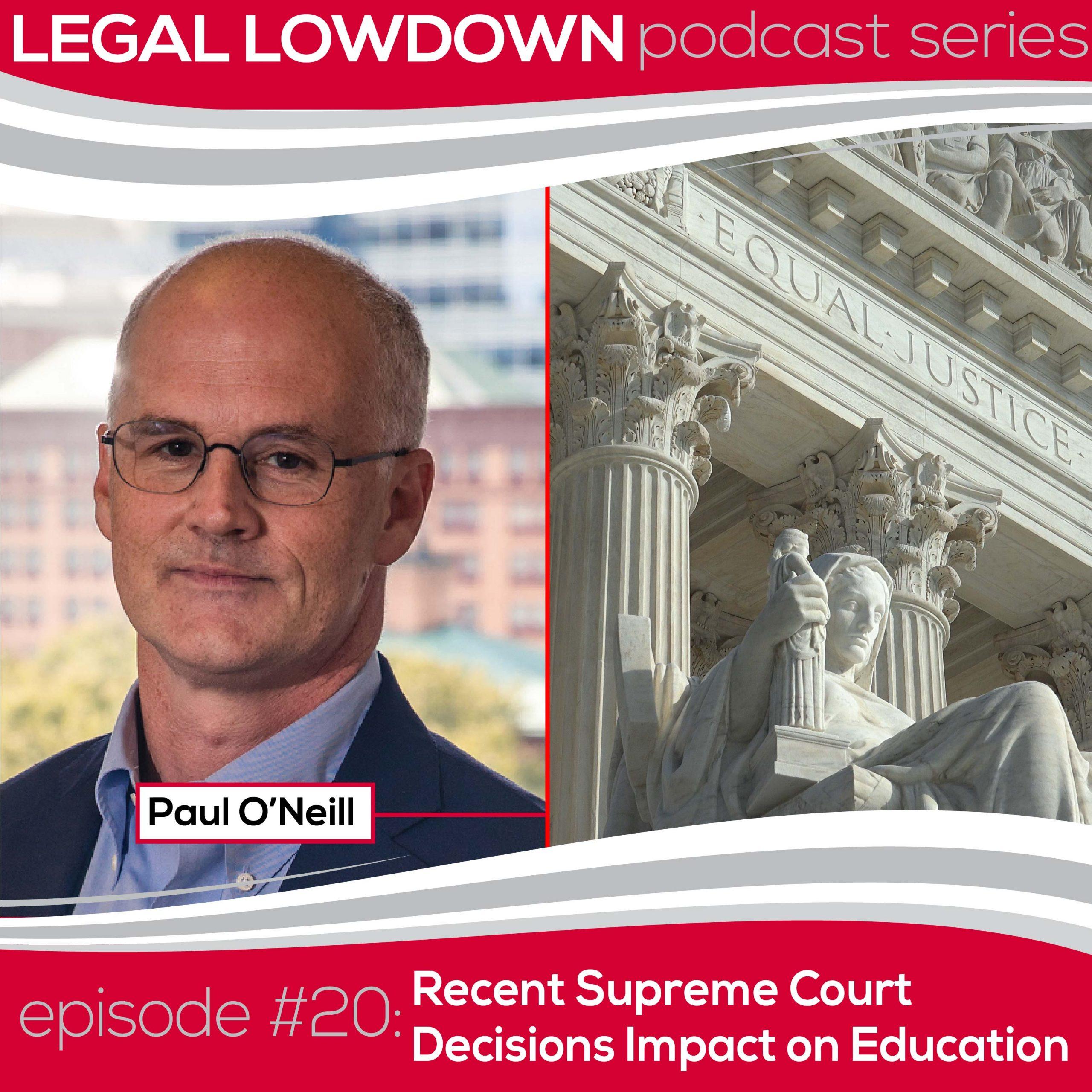 Legal Lowdown Podcast – Episode #20 – Recent Supreme Court Decisions Impact on Education