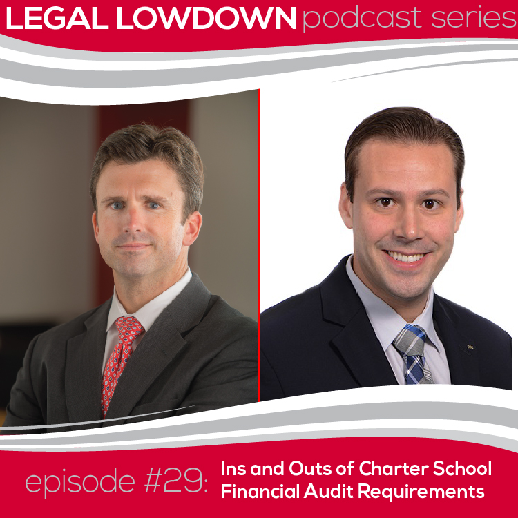 Legal Lowdown Podcast – Episode #29 – Ins and Outs of Charter School Financial Audit Requirements