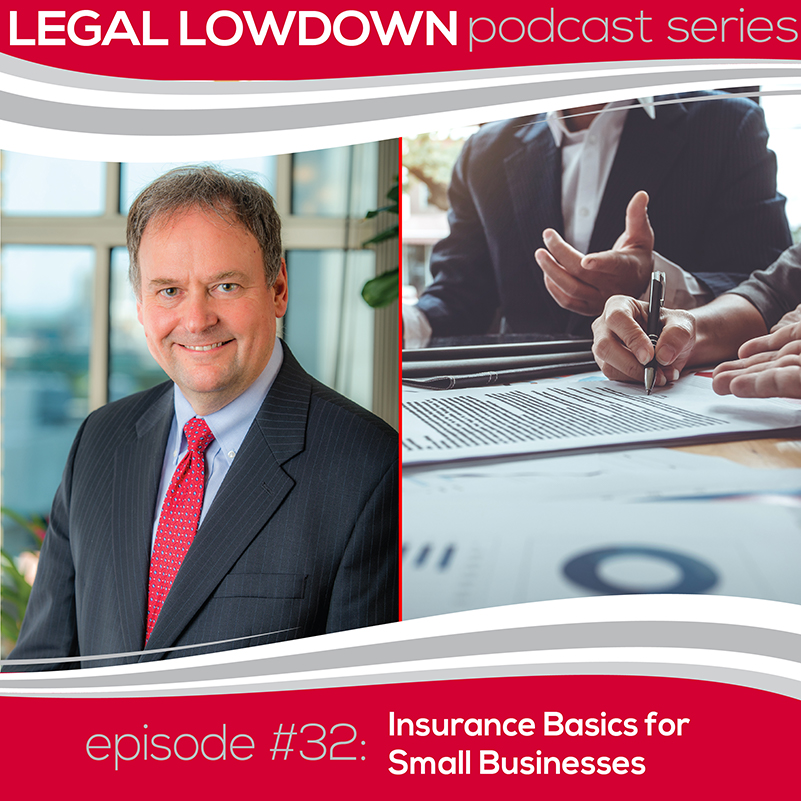 Legal Lowdown Podcast – Episode #32 – Insurance Basics for Small Businesses