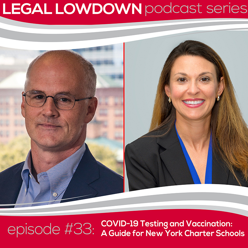 Legal Lowdown Podcast – Episode #33 – COVID-19 Testing and Vaccination: A Guide for New York Charter Schools